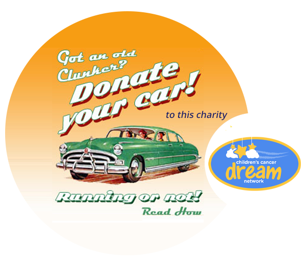 Donate your vehicle to Children's Cancer Dream Network